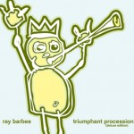 RAY BARBEE『Triumphant Procession Plus Brand New 4 Tracks』