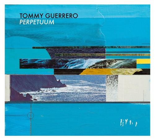 Tommy Guerrero 『Perpetuum』