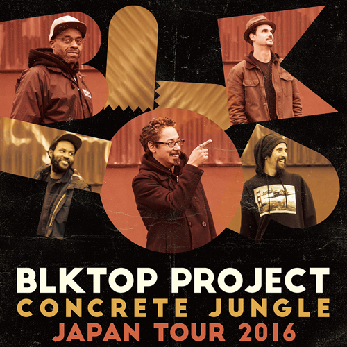 "BLKTOP PROJECT ""CONCRETE JUNGLE"" JAPAN TOUR 2016"