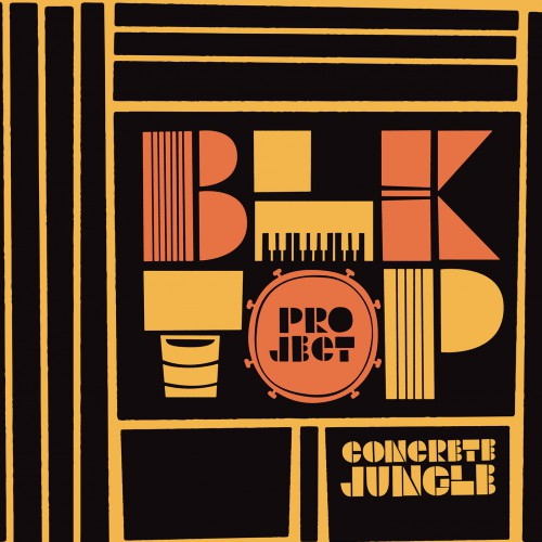 BLKTOP PROJECT『CONCRETE JUNGLE』