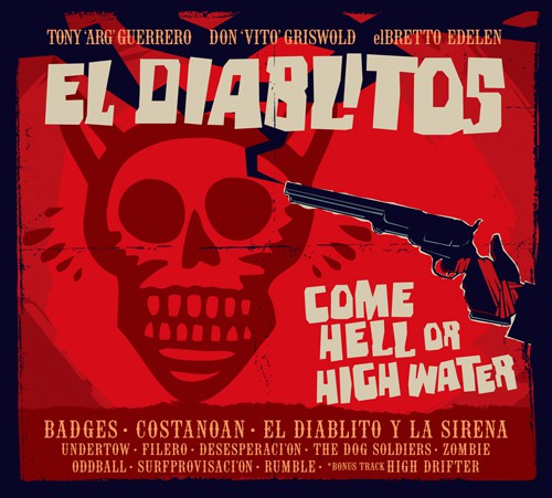 Tony Guerrero & EL DIABLITOS 『COME HELL OF HIGH WATER』