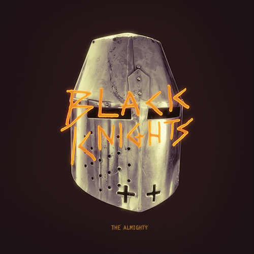 BLACK KNIGHTS『THE ALMIGHTY』