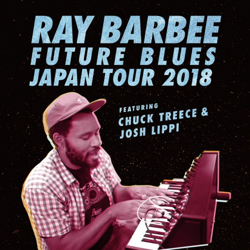 RAY BARBEE 7月 JAPAN TOUR 2018