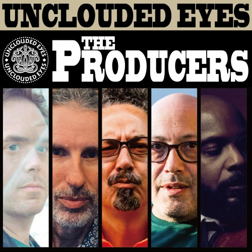 Unclouded Eyes PRODUCERS
